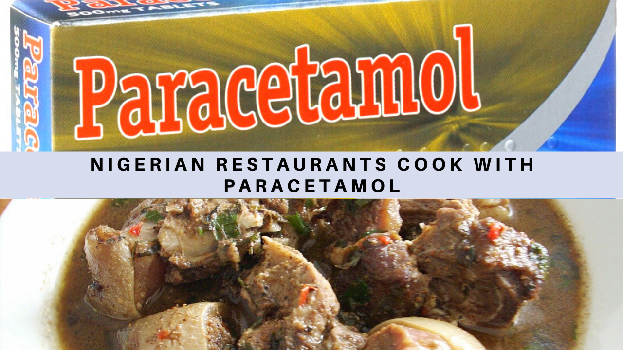 99% of Nigerian Restaurants Cook With Paracetamol